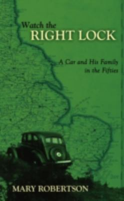 Watch the Right Lock: A Car and His Family in the Fifties