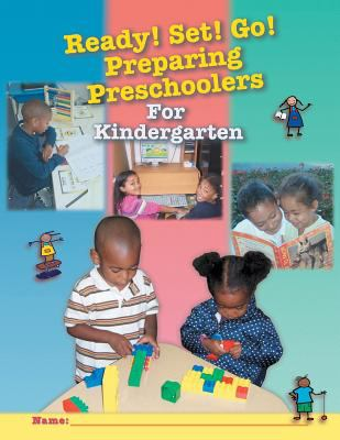 Ready! Set! Go! Preparing Preschoolers For Kindergarten