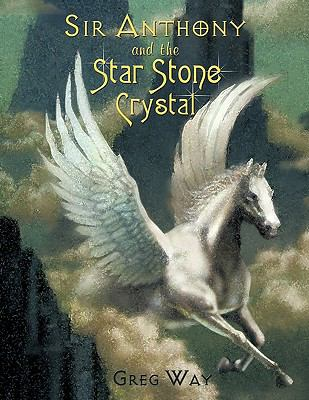 Sir Anthony and the Star Stone Crystal