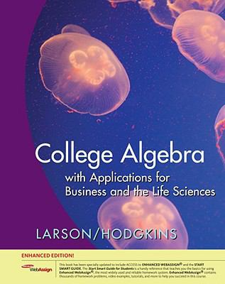 College Algebra with Applications for Business and Life Sciences, Enhanced Edition (with Enhanced WebAssing 1-Semester Printed Access Card)