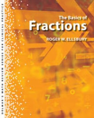 Delmar's Math Review Series for Clinical Practice : The Basics of Fractions
