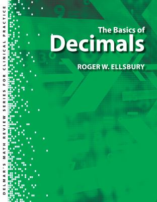 Delmar's Math Review Series for Clinical Practice : The Basics of Decimals