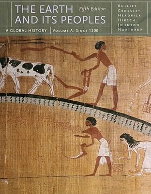The Earth and Its Peoples: A Global History, Volume A