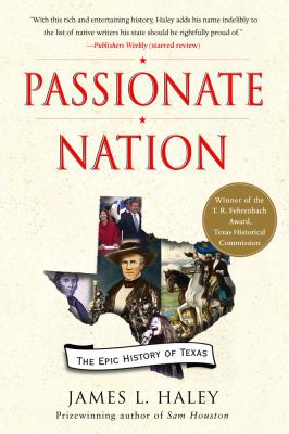 Passionate Nation: The Epic History of Texas