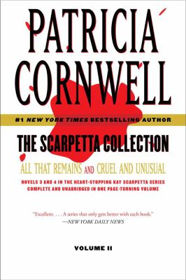 Scarpetta Collection Volume II: All That Remains and Cruel & Unusual (Kay Scarpetta)