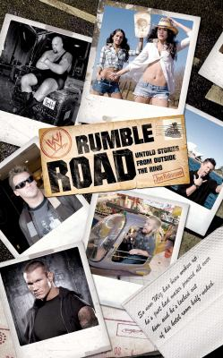 Rumble Road : Untold Stories from Outside the Ring