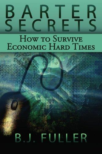 Barter Secrets: How to Survive Economic Hard Times