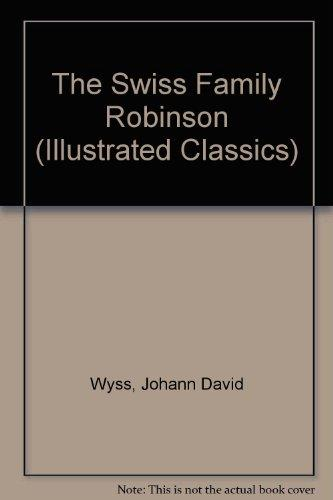 The Swiss Family Robinson (Illustrated Classics)