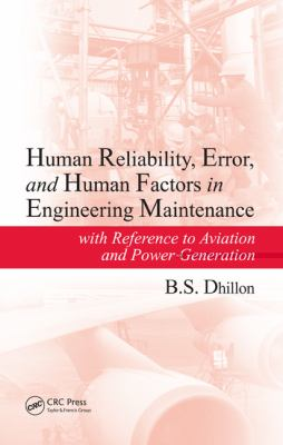 Human Reliability, Error, and Human Factors in Engineering Maintenance: With Reference to Aviation and Power Generation