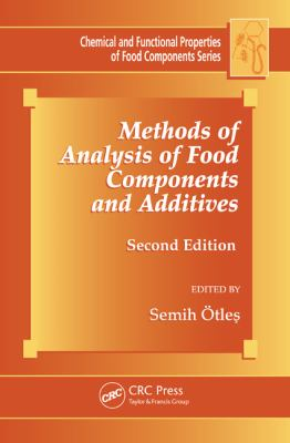 Methods of Analysis of Food Components and Additives, Second Edition (Chemical & Functional Properties of Food Components)