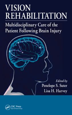 Vision Rehabilitation: Multidisciplinary Care of the Patient Following Brain Injury