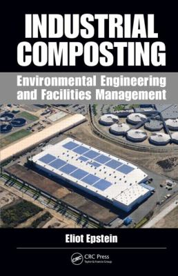 Industrial Composting : Environmental Engineering and Facilities Management
