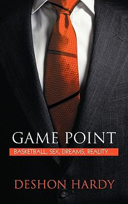 Game Point: Basketball, Sex, Dreams, Reality. . . .