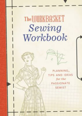 Workbasket Sewing Workbook : Planning, Tips and Ideas