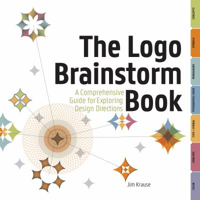 Logo Brainstorm Book : A Comprehensive Guide for Exploring Design Directions