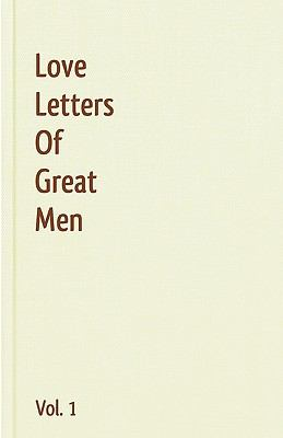 Love Letters Of Great Men - Vol. 1