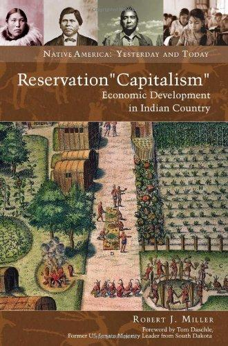 "Reservation ""Capitalism"": Economic Development in Indian Country (Native America: Yesterday and Today)"