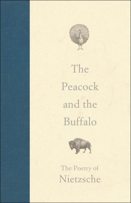 Peacock and the Buffalo: The Poetry of Nietzsche