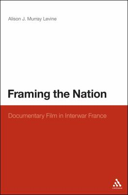 Framing the Nation : Documentary Film in Interwar France