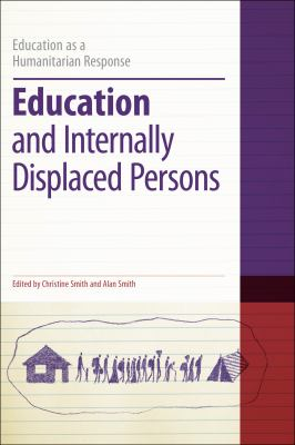 Education and Internally Displaced Persons (Education as a Humanitarian Response)