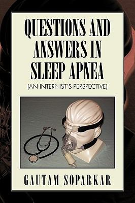 QUESTIONS AND ANSWERS IN SLEEP APNEA (AN INTERNIST'S PERSPECTIVE)
