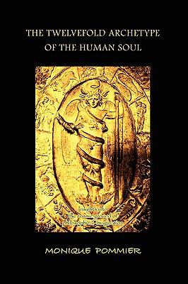 The Twelvefold Archetype Of The Human Soul: Insights Into The Cosmic Ground Of Philosophical Imagination