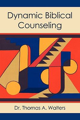 Dynamic Biblical Counseling