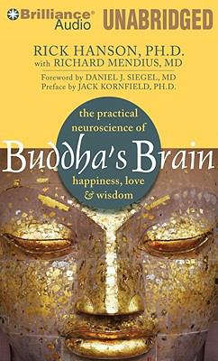 Buddha's Brain: The Practical Neuroscience of Happiness, Love & Wisdom