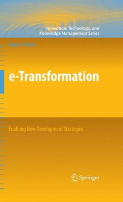 e-Transformation: Enabling New Development Strategies (Innovation, Technology, and Knowledge Management)