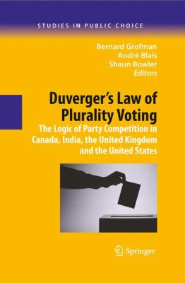 Duverger's Law of Plurality Voting : The Logic of Party Competition in Canada, India, the United Kingdom and the United States