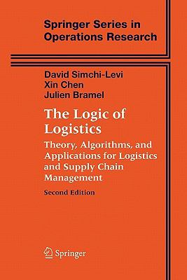 Logic of Logistics : Theory, Algorithms, and Applications for Logistics and Supply Chain Management