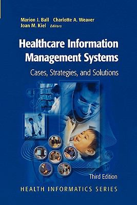 Healthcare Information Management Systems : Cases, Strategies, and Solutions