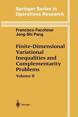 Finite-Dimensional Variational Inequalities and Complementarity Problems: Volume II (Springer Series in Operations Research and Financial Engineering)