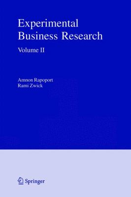 Experimental Business Research: Volume II: Economic and Managerial Perspectives