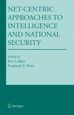 Net-Centric Approaches to Intelligence and National Security