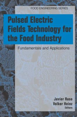 Pulsed Electric Fields Technology for the Food Industry : Fundamentals and Applications