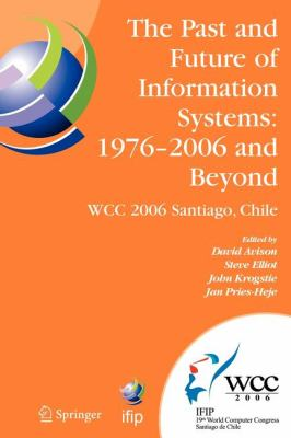 Past and Future of Information Systems: 1976 -2006 and Beyond : IFIP 19th World Computer Congress, TC-8, Information System Stream, August 21-23, 2006, Santiago, Chile