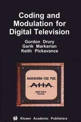 Coding and Modulation for Digital Television (Multimedia Systems and Applications)