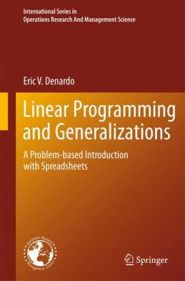 Linear Programming and Generalizations: A Problem-based Approach with Spreadsheets (International Series in Operations Research & Management Science)