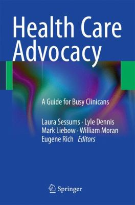 Health Care Advocacy: A Guide for Busy Clinicians