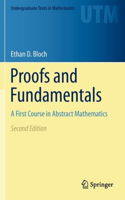 Proofs and Fundamentals : A First Course in Abstract Mathematics