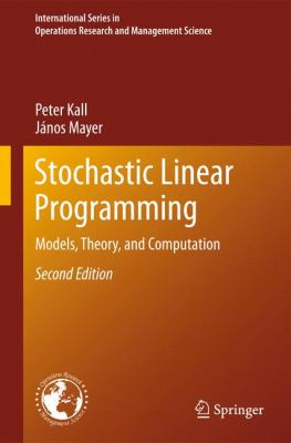 Stochastic Linear Programming : Models, Theory, and Computation