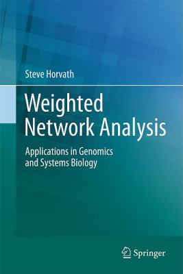 Weighted Network Analysis: Applications in Genomics and Systems Biology