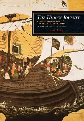The Human Journey: A Concise Introduction to World History, Vol.  2 - 1450 to the Present