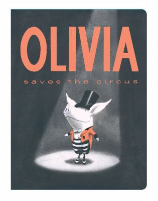 Olivia Saves the Circus (Classic Board Books)
