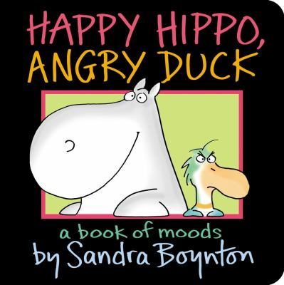 Happy Hippo, Angry Duck : A Book of Moods