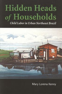 Hidden Heads of the Households: Child Labor in Urban Northeast Brazil