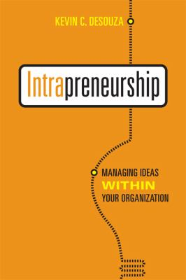 Intrapreneurship : Managing Your Ideas Within the Organization