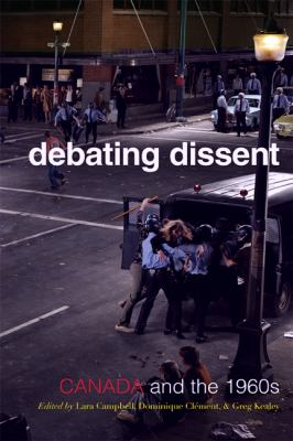 Debating Dissent: Canada and the Sixties Debating Dissent