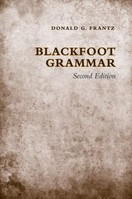 Blackfoot Grammar - Second Edition